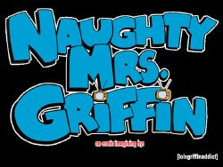Free Hentai Western Gallery: [loisgriffinaddict] Naughty Mrs. Griffin: Chapter 1 [REBOOT]