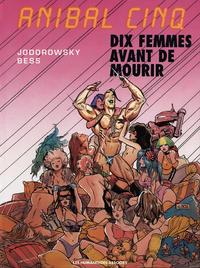 [Jodorowski, Bess] Anilbal Cinq - Dix femmes avant de mourir [French]