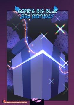 [NotZackForWork] Sofie's Big Blue Bra Birthday (updating)