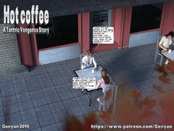 Hot Coffee: A Tantric Vengence Story