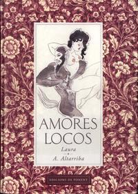 [Altarriba, Laura] Amores Locos [Spanish]