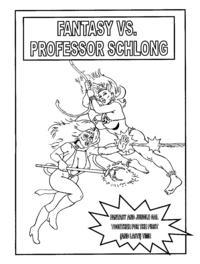Fantasy Versus Professor Schlong