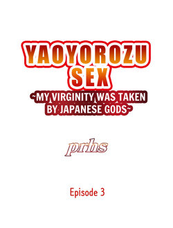[Prhs] Yaoyorozu Sex~My Virginity Was Taken by Japanese Gods~ Ch. 3 [ENG]