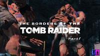 The Borders Of The Tomb Raider 1  [DarkLustSFM]